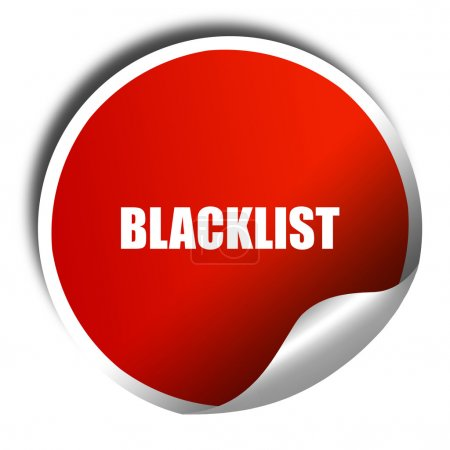 blacklist, 3D rendering, red sticker with white text