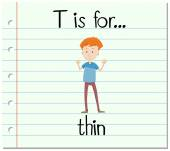 Flashcard letter T is for thin