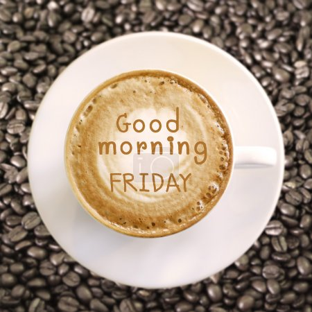 Photo pour Bonjour vendredi sur fond de café chaud - image libre de droit