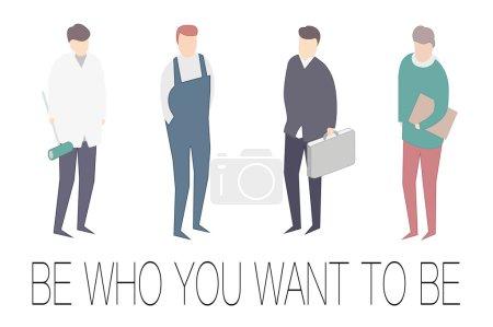 Illustration pour Sois celui que tu veux motiver. 4 types de professions. Hommes de différents métiers . - image libre de droit