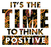 It is time to think positive
