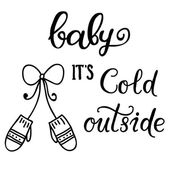 baby its cold outside hand lettering vector