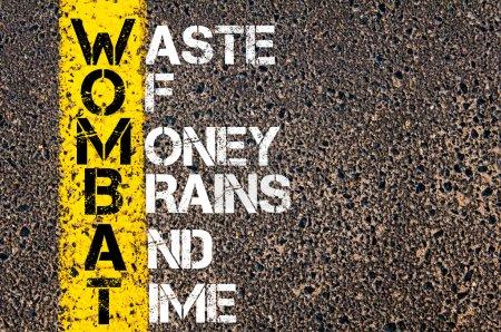 Foto de Acrónimo de empresa WOMBAT as WASTE OF Money, BRAINS AND TIME - Imagen libre de derechos