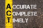 Business Acronym ACT as Accurate Complete Timely
