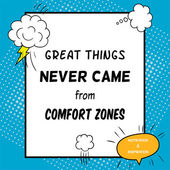 Inspirational and motivational quote is drawn in a comic style Great things never came from comfort zones