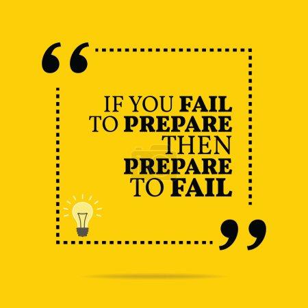 Illustration pour Inspirational motivation quote. Si vous ne vous préparez pas, préparez-vous à échouer. Design simple et tendance . - image libre de droit