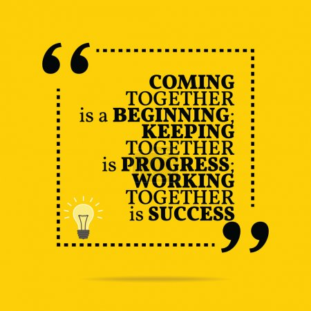 Inspirational motivational quote. Coming together is a beginning