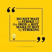 Inspirational motivierend Zitat. Warten Sie nicht, bis der Streik