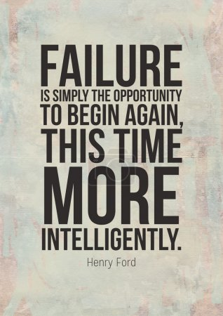 Photo for Failure is simply the opportunity to begin again, this time more intelligently. Henry Ford - Royalty Free Image