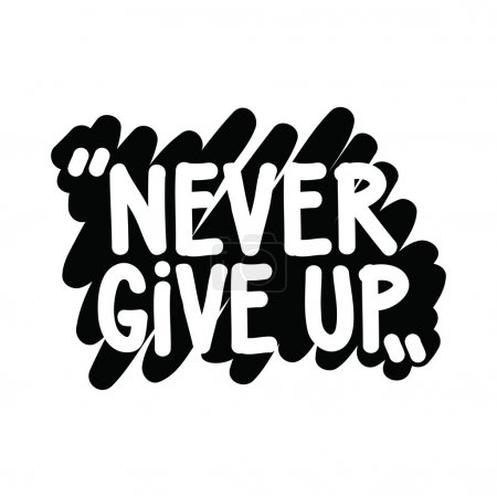 Illustration for Motivational inspirational phrase. Never give up. Simple written quotation marker on a white background - Royalty Free Image