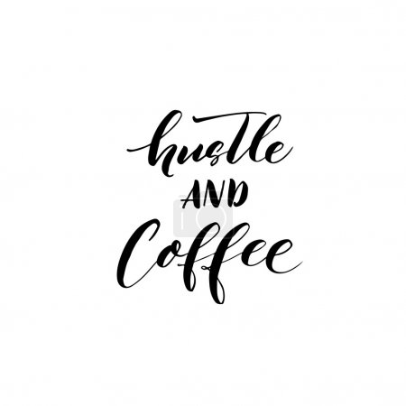 Illustration pour Carte de Hustle et café. Calligraphie moderne brosse. Carte de dessin de main ou une affiche. - image libre de droit
