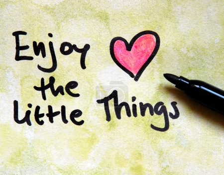 Message enjoy the little things