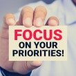 FOCUS ON YOUR PRIORITIES! , message on the card he...