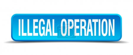 illegal operation blue 3d realistic square isolated button