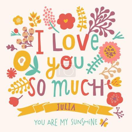 Illustration pour Je t'aime tellement. Carte florale douce avec fleurs vintage et texte conceptuel aux couleurs vives. Carte Valentines élégante - image libre de droit