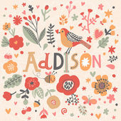 beautiful floral card with name Addison
