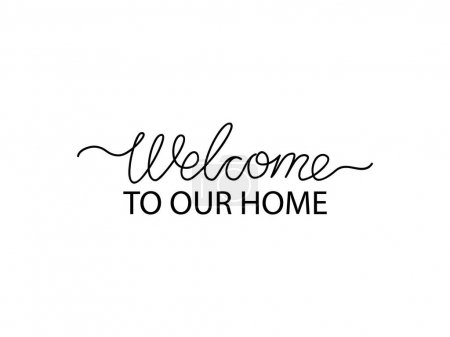Welcome to our brush lettering set. Inscription for the entrance to the house, cafe, office. Vector stock illustration for card or poster