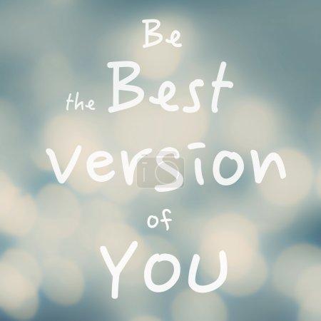 Photo pour Belle citation motivationnelle avec message Soyez la meilleure version de vous sur fond de bokeh abstrait - image libre de droit