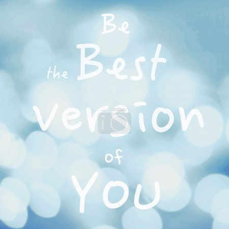 Be the Best version of you