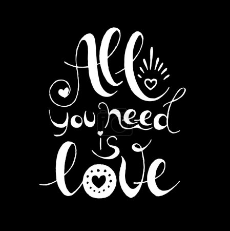Illustration for All you need is love. Hand drawn typography poster for valentine's day design, print,greeting card design,interior poster. Vector illustration - Royalty Free Image