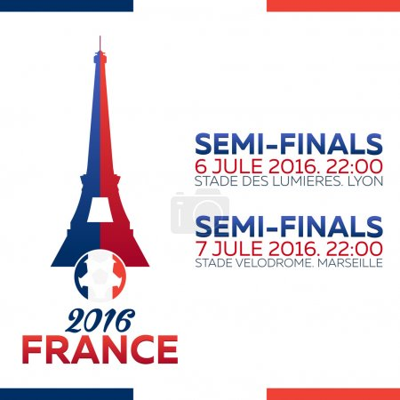 Cup EURO 2016 final match schedule. Football European Championship Soccer final qualified countries. France 2016. Semi-finals