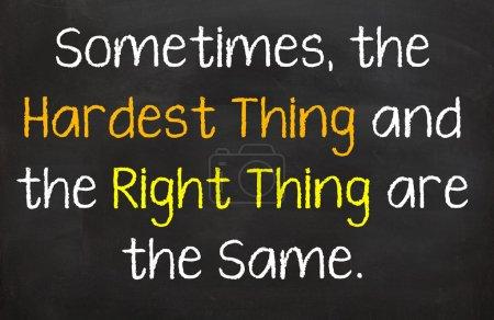 A veces lo más difícil y lo correcto