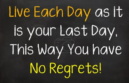Live each day as your last