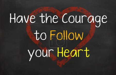 Have the Courage to Follow