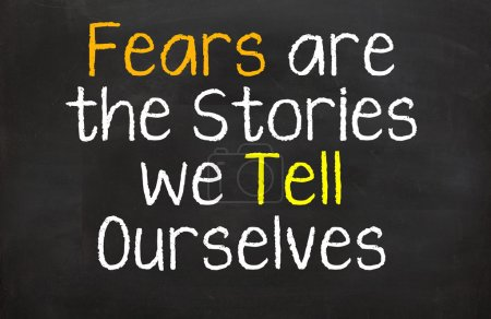 Fears are the Stories We Tell