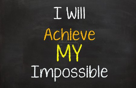 I will achieve my impossible