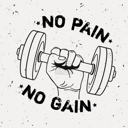 "Vector grunge illustration of hand with dumbbell and motivational phrase ""No pain no gain"". Fitness background."