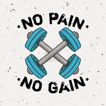 "Vector grunge illustration of dumbbells and motivational phrase ""No pain no gain"". Fitness background."