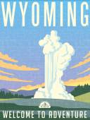 Retro style travel poster or sticker United States Wyoming geyser erupting
