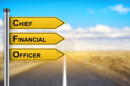 CFO or Chief Financial Officer words on yellow road sign