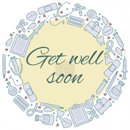Get well soon card. Frame with medical elements. Medicine backgr