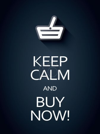 Illustration for Keep calm and buy now sales promotion poster. Funny typography shopping advertising banner. Eps10 vector illustration - Royalty Free Image