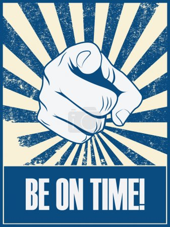 Be on time motivational poster vector background with hand and pointing finger. Punctuality concept retro vintage grunge banner.