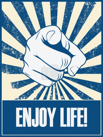 Enjoy life motivational poster vector background with hand and pointing finger. Positive lifestyle attitude promotion retro vintage grunge banner.