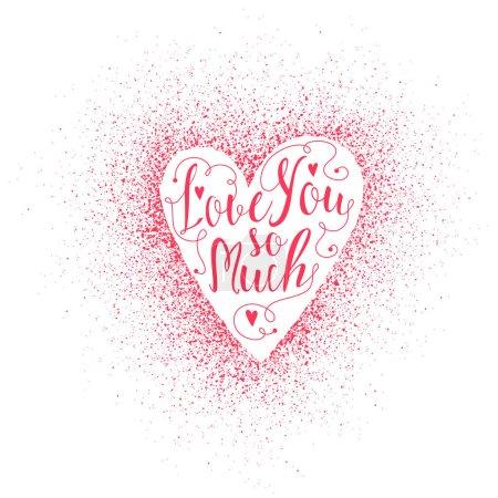 Illustration pour Carte de Saint-Valentin, lettrage, emblème du cœur sur fond de pulvérisation. Inscription rose - Je t'aime tellement. Illustration vectorielle. - image libre de droit