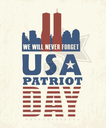 9/11 Patriot Day, September 11. Never Forget. National day of remembrance.