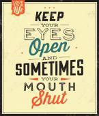 Quote Typographic Background - Keep Your Eyes Open And Sometimes Your Mouth Shut