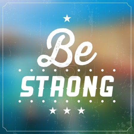 Quote Typographic Background - Be Strong
