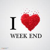 i love week end heart sign