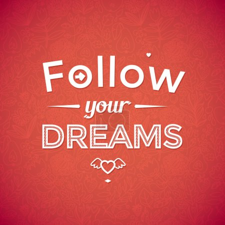 Photo for Follow your dreams .Typographic background, motivation poster for your inspiration. Can be used as a poster or postcard. - Royalty Free Image