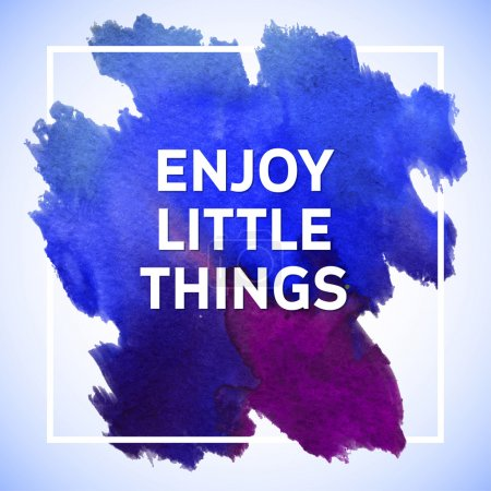 Enjoy Little Things motivation square acrylic stroke poster. Tex