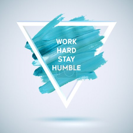 Illustration for Motivation triangle acrylic  stroke poster. Text lettering of an inspirational saying.  Quote Typographical Poster Template, vector design. Work hard stay humble - Royalty Free Image