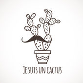 Funny cactus with a mustache The inscription in French (I am cactus)