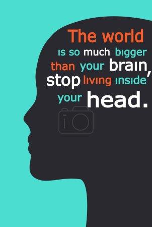 Illustration pour Tête de femme avec une citation... Le monde est tellement plus grand que ton cerveau, arrête de vivre dans ta tête. - image libre de droit