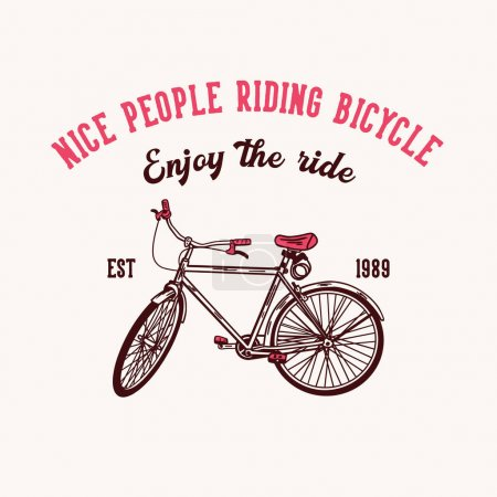 Illustration for T shirt design nice people riding bicycle enjoy the ride est 1989 with bicycle vintage illustration - Royalty Free Image