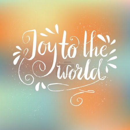 Joy To The World - Calligraphic lettering.